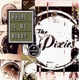 VARIOUS (WEEZER、GET UP KIDS、PROMISE RING) / WHERE IS MY MIND ?