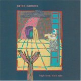 AZTEC CAMERA / HIGH LAND HARD RAIN
