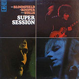 MIKE BLOOMFIELD、AL KOOPER、STEVE STILLS / SUPER SESSION