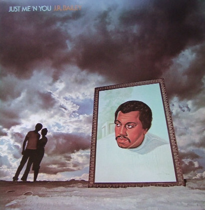J.R. BAILEY / JUST ME'N YOU