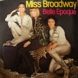 BELLE EPOQUE / MISS BROADWAY