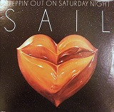 SAIL / STEPPIN' OUT ON SATURDAY NIGHT