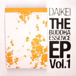 DAIKEI / THE BUDDHA ESSENCE EP VOL.1