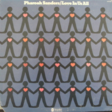 PHAROAH SANDERS / LOVE IN US ALL