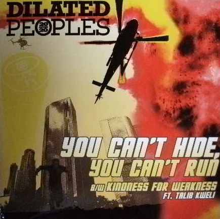 DILATED PEOPLES / YOU CAN'T HIDE YOU CAN'T RUN