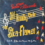 THE SKA FLAMES / OLD ROCKING CHAIR