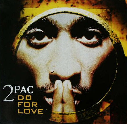 2 PAC / DO FOR LOVE