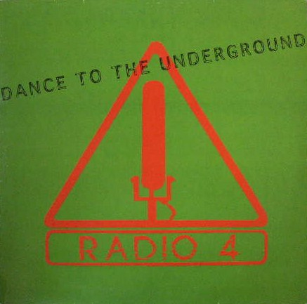 RADIO 4 / DANCE TO THE UNDERGROUND