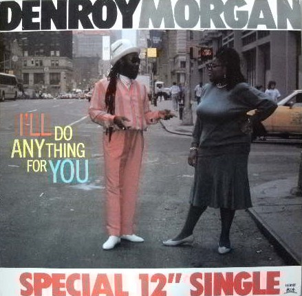 DENROY MORGAN / I'LL DO ANYTHING FOR YOU