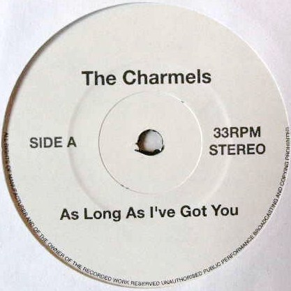 CHARMELS / AS LONG AS I'VE GOT YOU