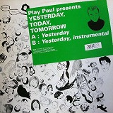 PLAY PAUL PRESENTS / YESTERDAY TODAY TOMORROW