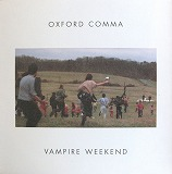 VAMPIRE WEEKEND / OXFORD COMMA