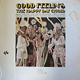 THE HAPPY DAY CHOIR / GOOD FEELIN'S