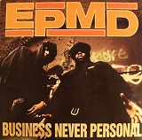 EPMD / BUSINESS NEVER PERSONAL