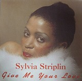 SYLVIA STRIPLIN / GIVE ME YOUR LOVE
