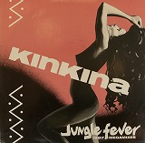 KINKINA / JUNGLE FEVER