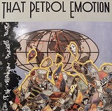 THAT PETROL EMOTION / END OF MILLENIUM PSYCHOSIS