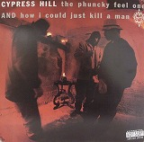 CYPRESS HILL / THE PHUNCKY FEEL ONE