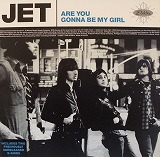 JET / ARE YOU GONNA BE MY GIRL
