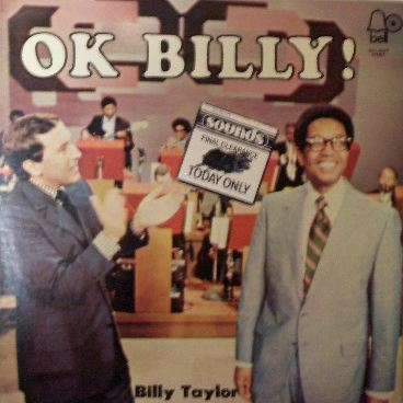 BILLY TAYLOR / OK BILLY !