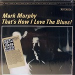 MARK MURPHY /  THAT'S HOW I LOVE THE BLUES