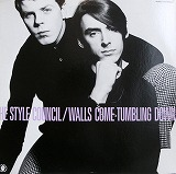 STYLE COUNCIL / WALLS COME TUMBLING DOWN