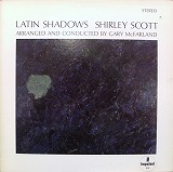 SHIRLEY SCOTT / LATIN SHADOWS