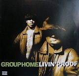 GROUP HOME / LIVIN'PROOF