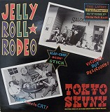 TOKYO SKUNX / JELLY ROLL RODEO