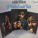 LITTLE MILTON / IF WALLS COULD TALK