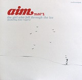 AIM / THE GIRL WHO FELL THROUGH THE ICE