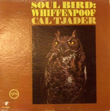CAL TJADER / SOUL BIRD WHIFFENPOOF