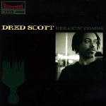 DRED SCOTT   / BREAKIN' COMBS