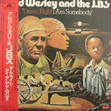 FRED WESLEY & THE J.B.'S / DAMN RIGHT I AM SOMBODY