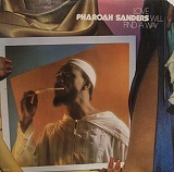 PHAROAH SANDERS  / LOVE WILL FIND A WAY