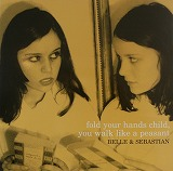 BELLE & SEBASTIAN / FOLD YOUR HANDS CHILD YOU WALK LIKE A PEASANT