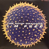 SOUP DRAGONS / I'M FREE