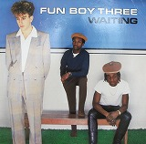 FUN BOY THREE / WAITING