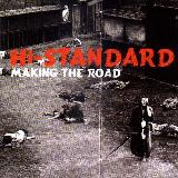 HI-STANDARD / MAKING THE ROAD (US)