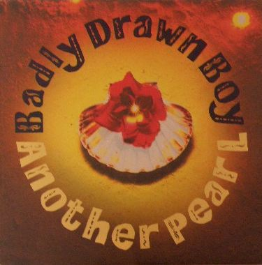 BADLY DRAWN BOY / ANOTHER PEARL
