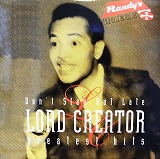 LORD CREATOR / DON'T STAY OUT LATE