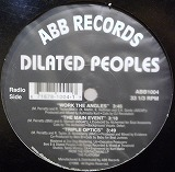DILATED PEOPLES / WORK THE ANGELS