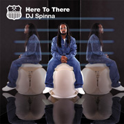 DJ SPINNA / HERE TO THERE