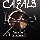CAZALS / SOMEBODY, SOMEWHERE