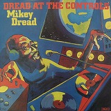 MIKEY DREAD / DREAD AT THE CONTROLS