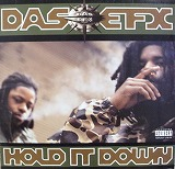 DAS EFX / HOLD IT DOWN