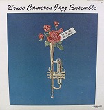 BRUCE CAMERON JAZZ ENSEMBLE / WITH ALL MY LOVE