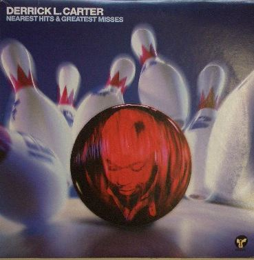 DERRICK L CARTER / NEAREST HITS & GREATEST MISSES