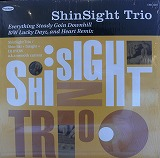 SHIN SIGHT TRIO / EVERYTHING STEADY GOIN DOWNHILL