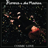 FLORENCE + THE MACHINE / COSMIC LOVE